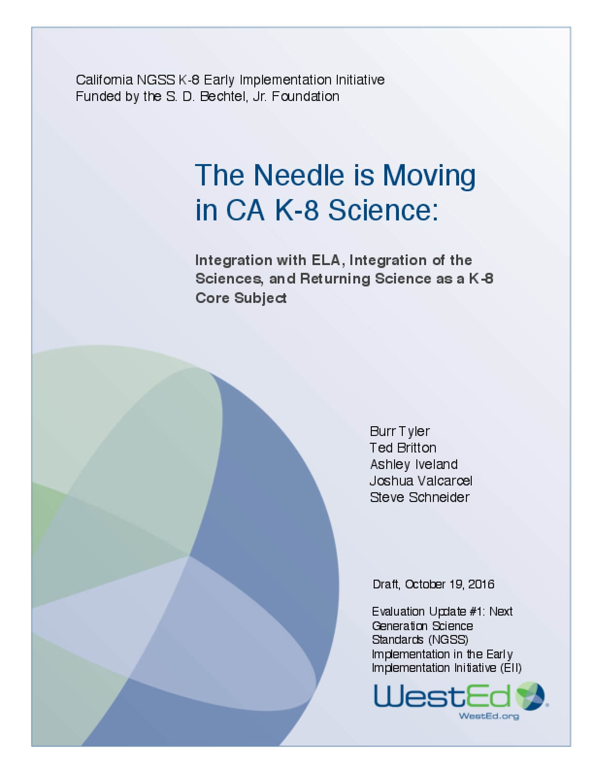 The Needle is Moving in CA K-8 Science: Integration with ELA, Integration of the Sciences, and Returning Science as a K-8 Core Subject