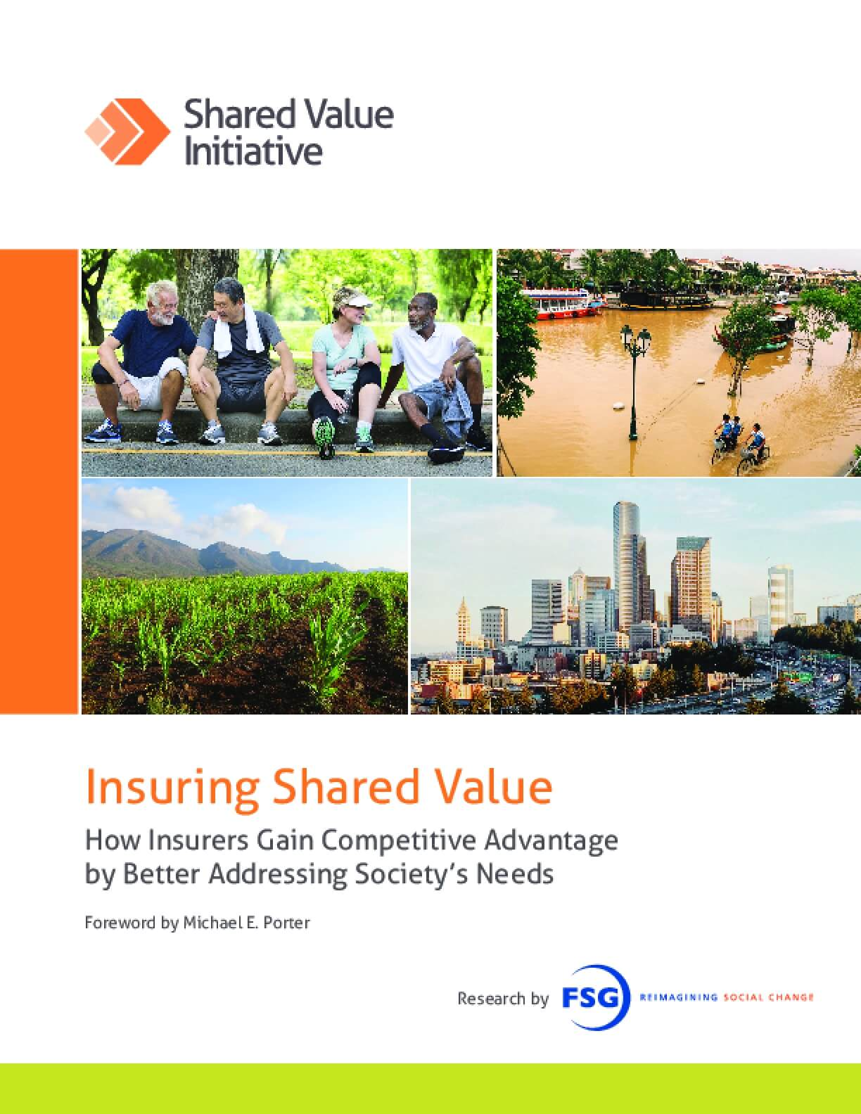 Insuring Shared Value: How Insurers Gain Competitive Advantage by Better Addressing Society's Needs