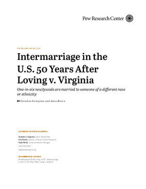 Intermarrriage in the U.S. 50 Years After Loving v. Virginia