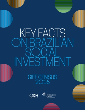 Key​ ​Facts​ ​on​ ​Brazilian​ ​Social​ ​Investment:​ ​GIFE​ ​Census 2016