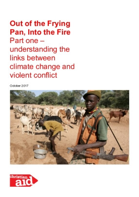 Out of the Frying Pan , into the Fire Part One – Understanding the Links Between Climate Change and Violent Conflict
