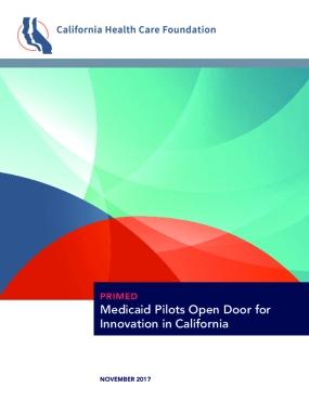 Primed: Medicaid Pilots Open Door for Innovation in California