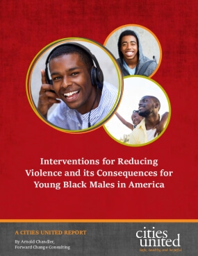 Interventions for Reducing Violence and its Consequences for Young Black Males in America