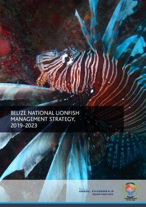 Belize National Lionfish Management Strategy 2019-2023