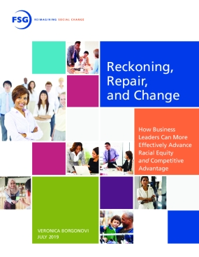 Reckoning, Repair, and Change; How Business Leaders Can More Effectively Advance Racial Equity and Competitive Advantage