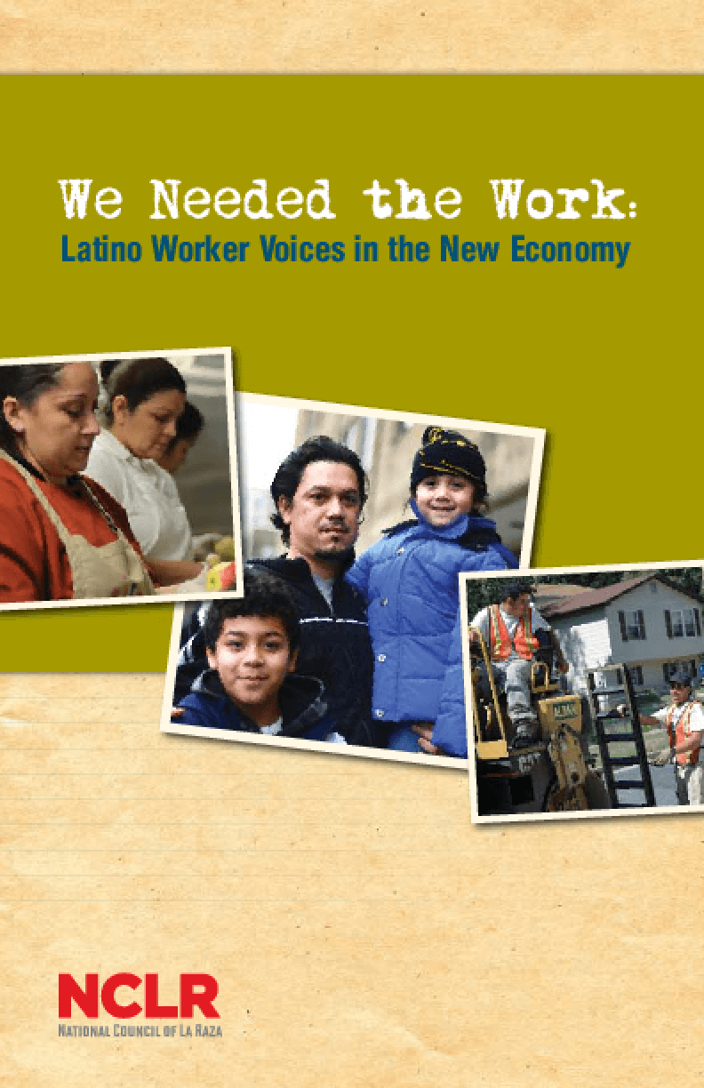 We Needed the Work: Latino Worker Voices in the New Economy