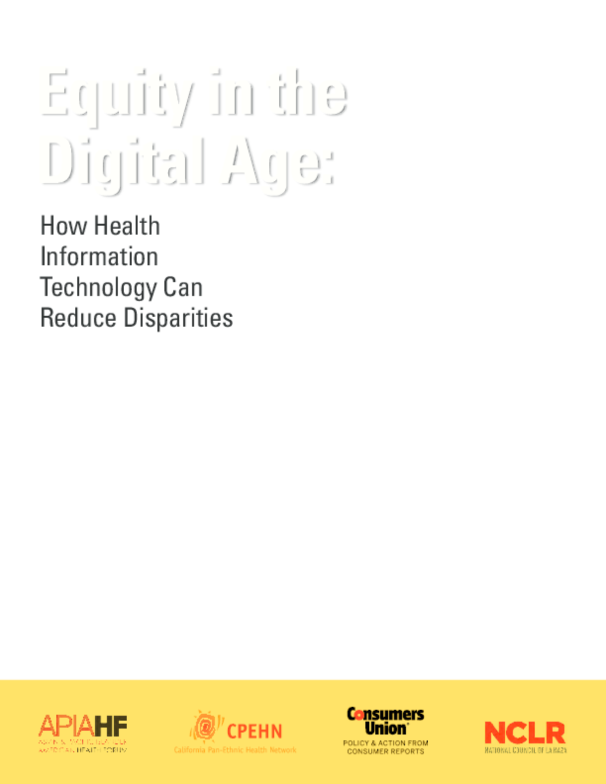 Equity in the Digital Age: How Health Information Technology Can Reduce Disparities