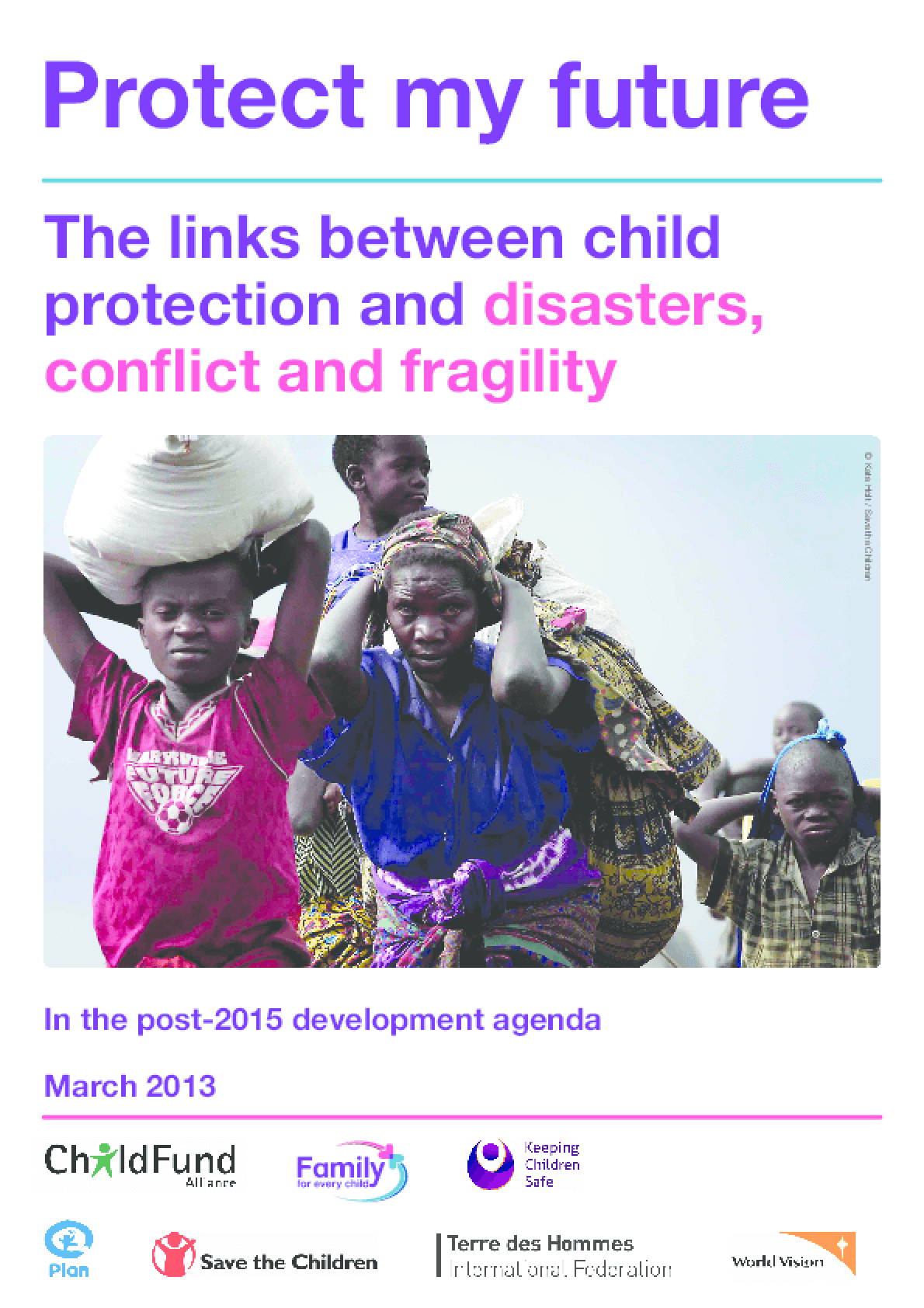 Protect My Future: The Links Between Child Protection and Disasters, Conflict and Fragility in the Post-2015 Development Agenda