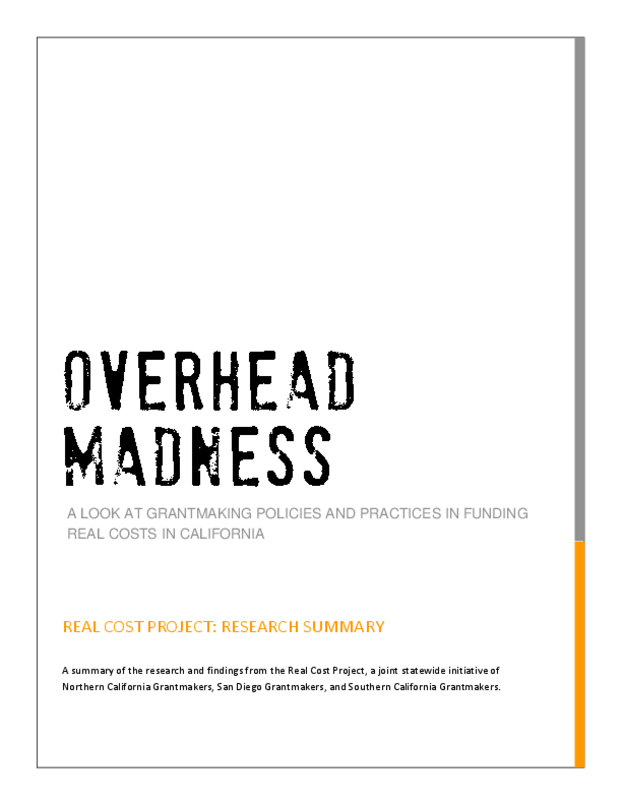 Overhead Madness: A Look at Grantmaking Policies and Practices in Funding Real Costs in California