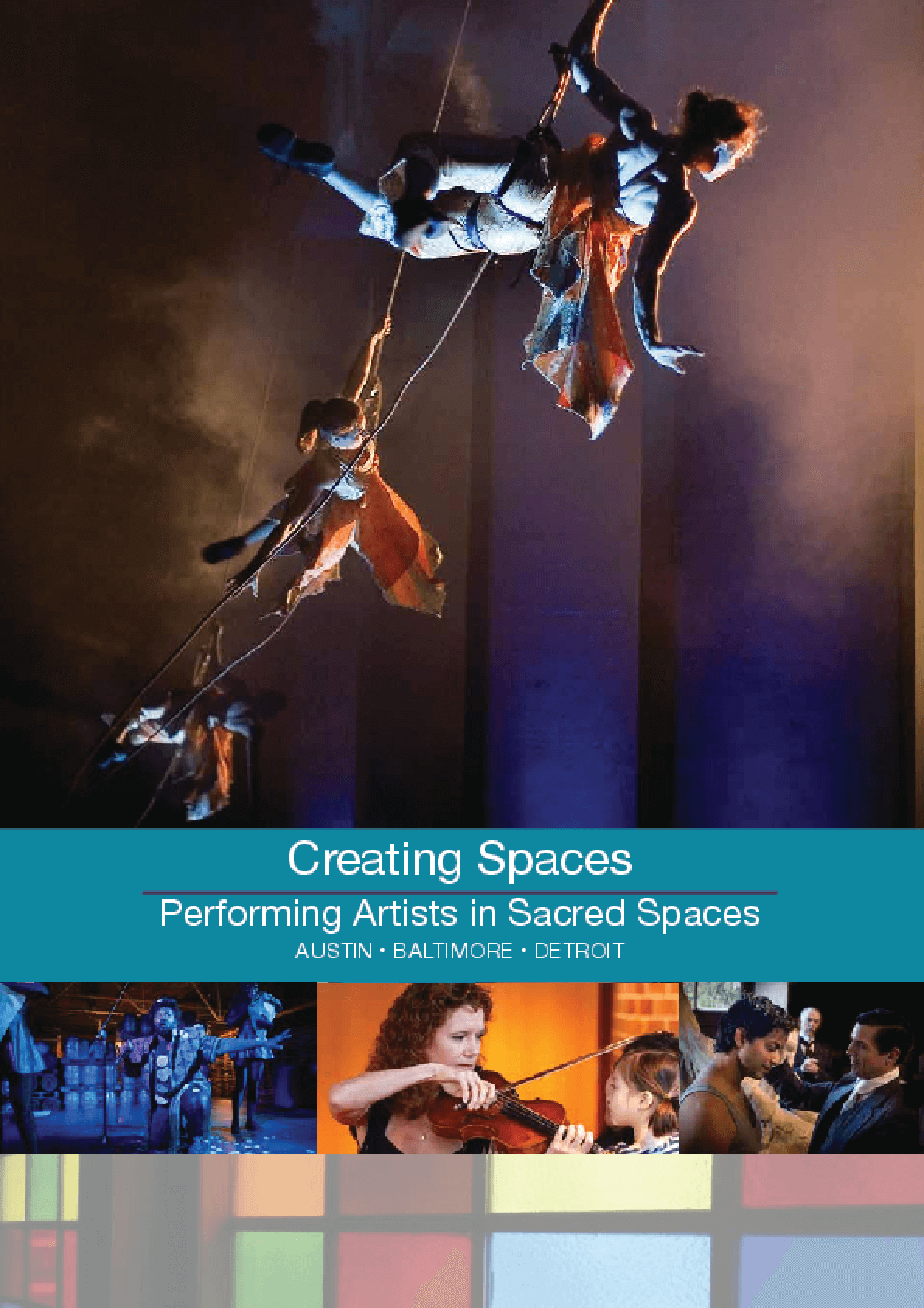 Creating Spaces: Performing Artists in Sacred Spaces: Austin, Baltimore, Detroit