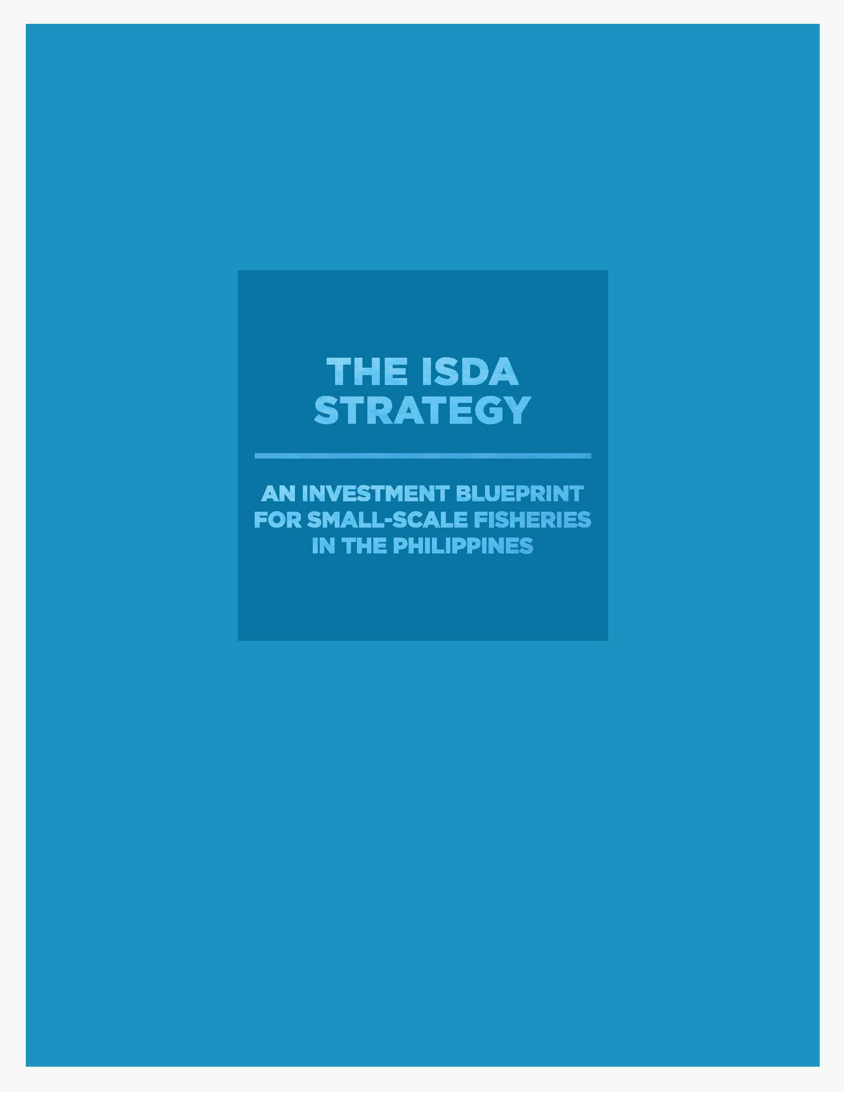 The Isda Strategy : An Investment Blueprint for Small-Scale Fisheries in the Philippines