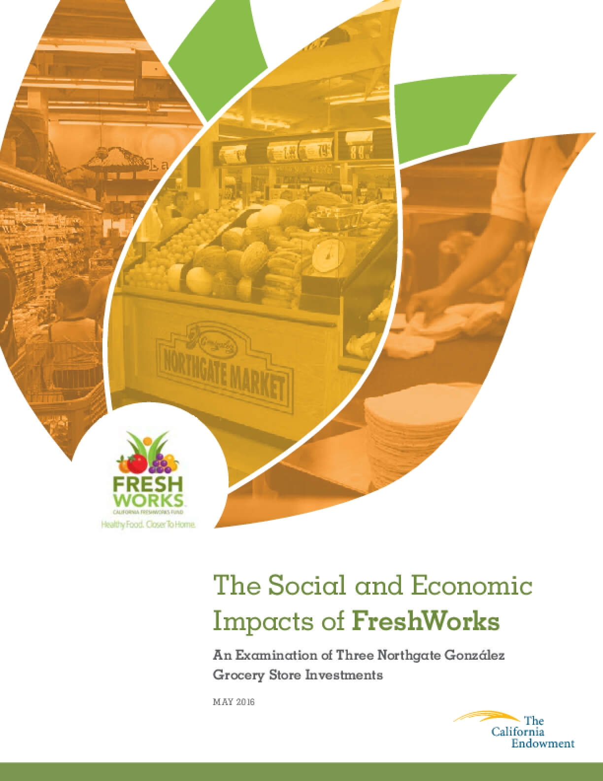 The Social and Economic Impacts of FreshWorks: An Examination of Three Northgate Gonzalez Grocery Store Investments