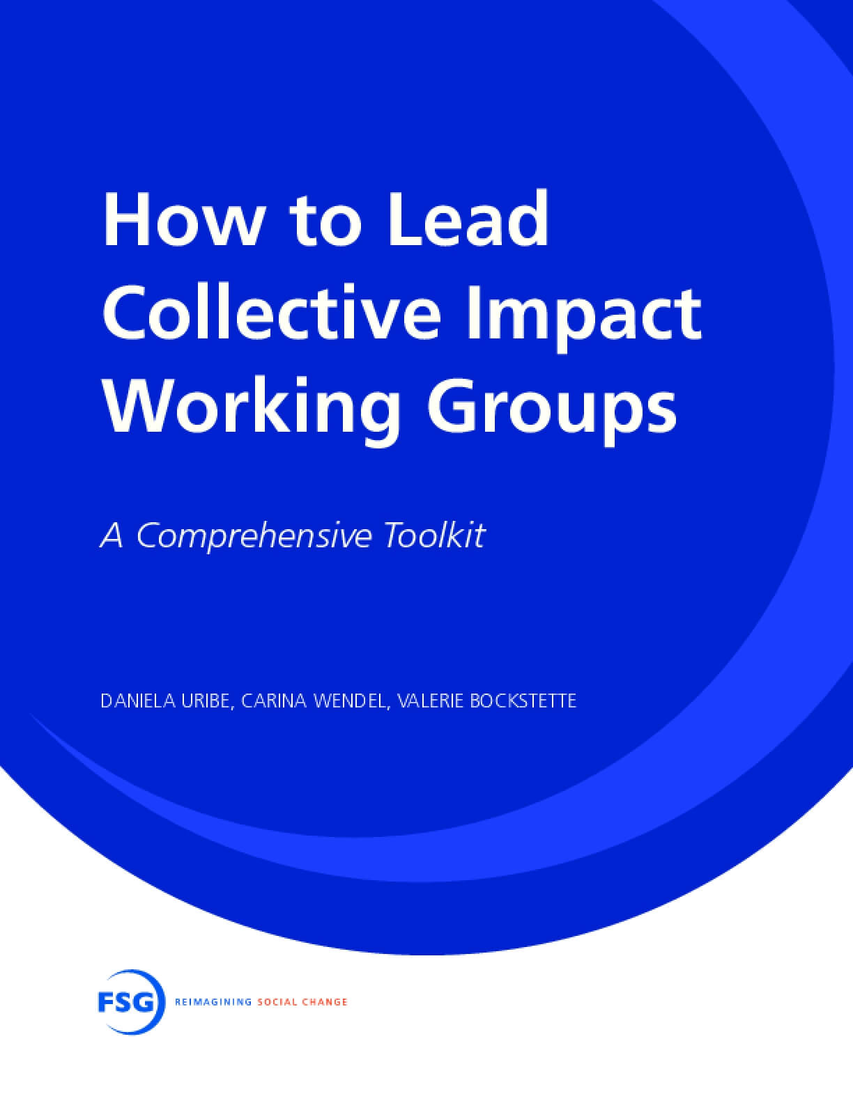 How to Lead Collective Impact Working Groups: A Comprehensive Toolkit