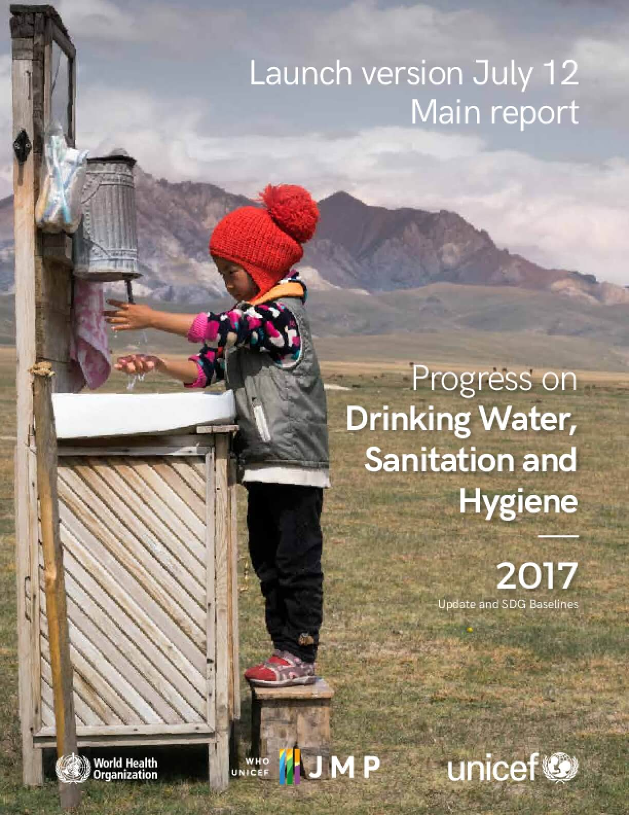 Progress on Drinking Water, Sanitation and Hygiene: 2017 Update and SDG Baselines