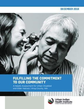 Fulfilling the Commitment to our Community: A Needs Assessment for Urban Disabled and Elder Natives - King County, WA