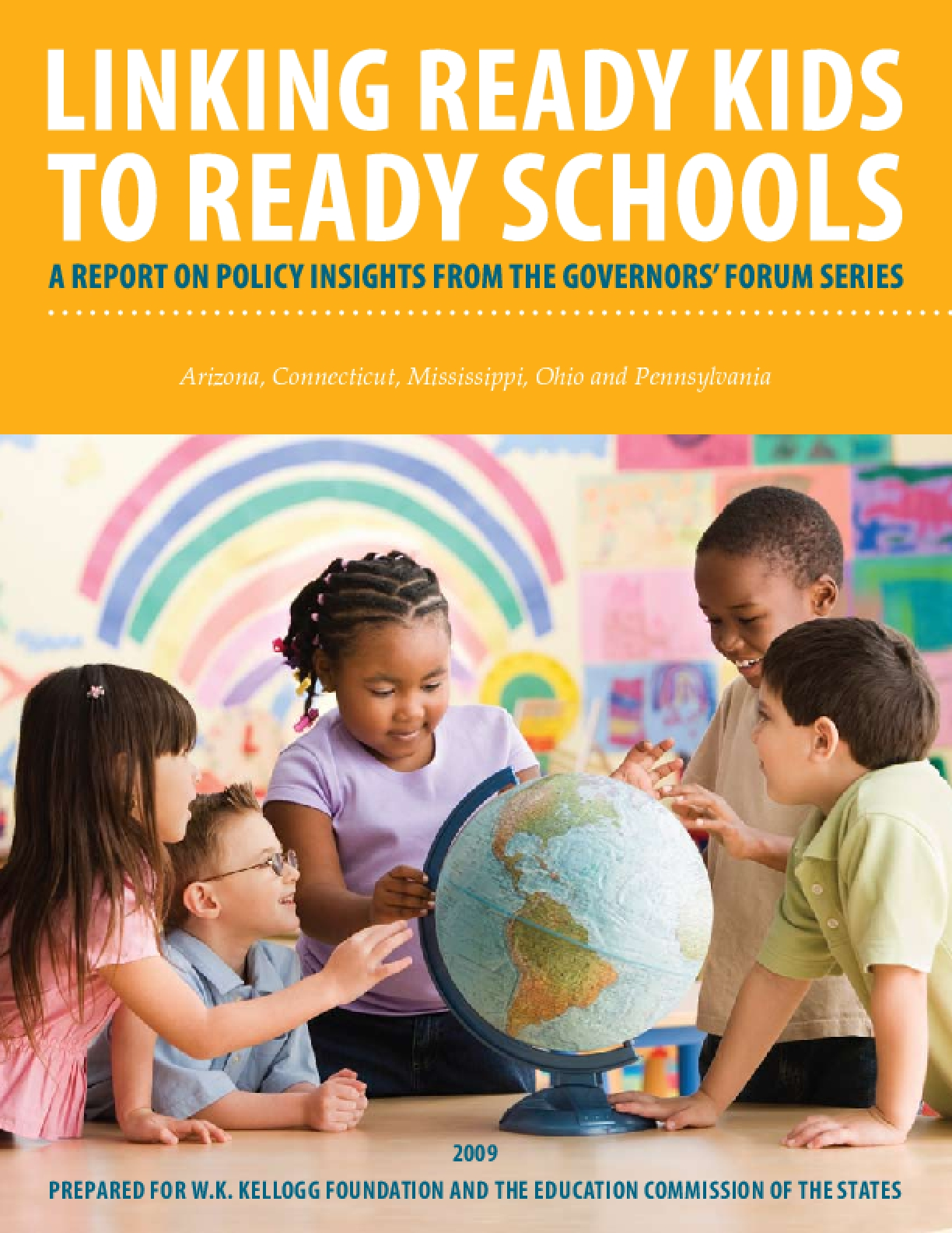 SPARK Linking Ready Kids to Ready Schools: A Report on Policy Insights from the Governors' Forum Series