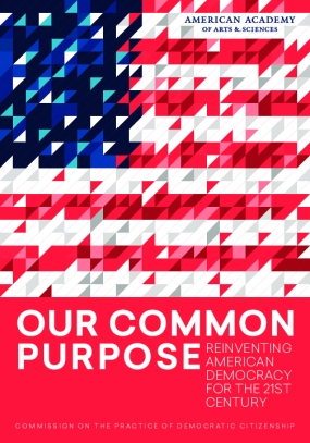 Our Common Purpose: Reinventing American Democracy for the 21st Century