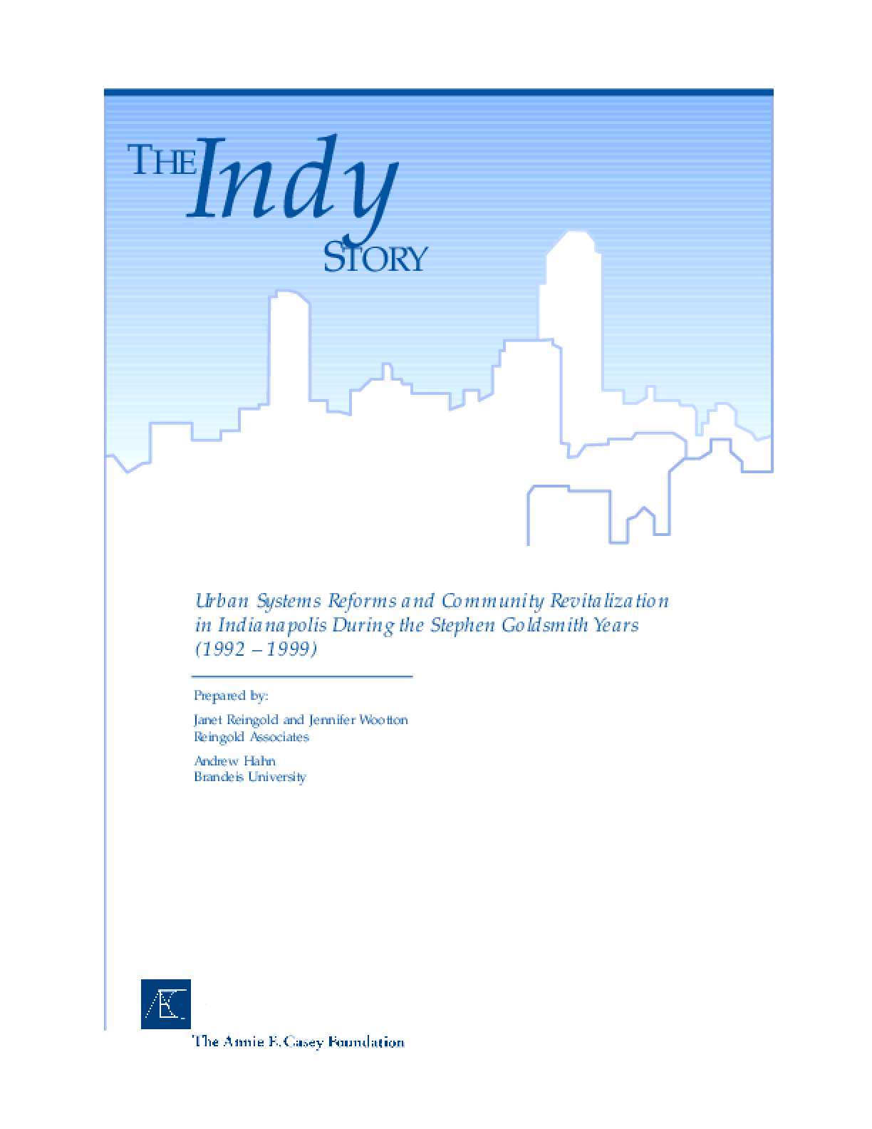 The Indy Story: Urban Systems Reforms and Community Revitalization in Indianapolis During the Stephen Goldsmith Years