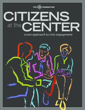 Citizens at the Center: A New Approach to Civic Engagement