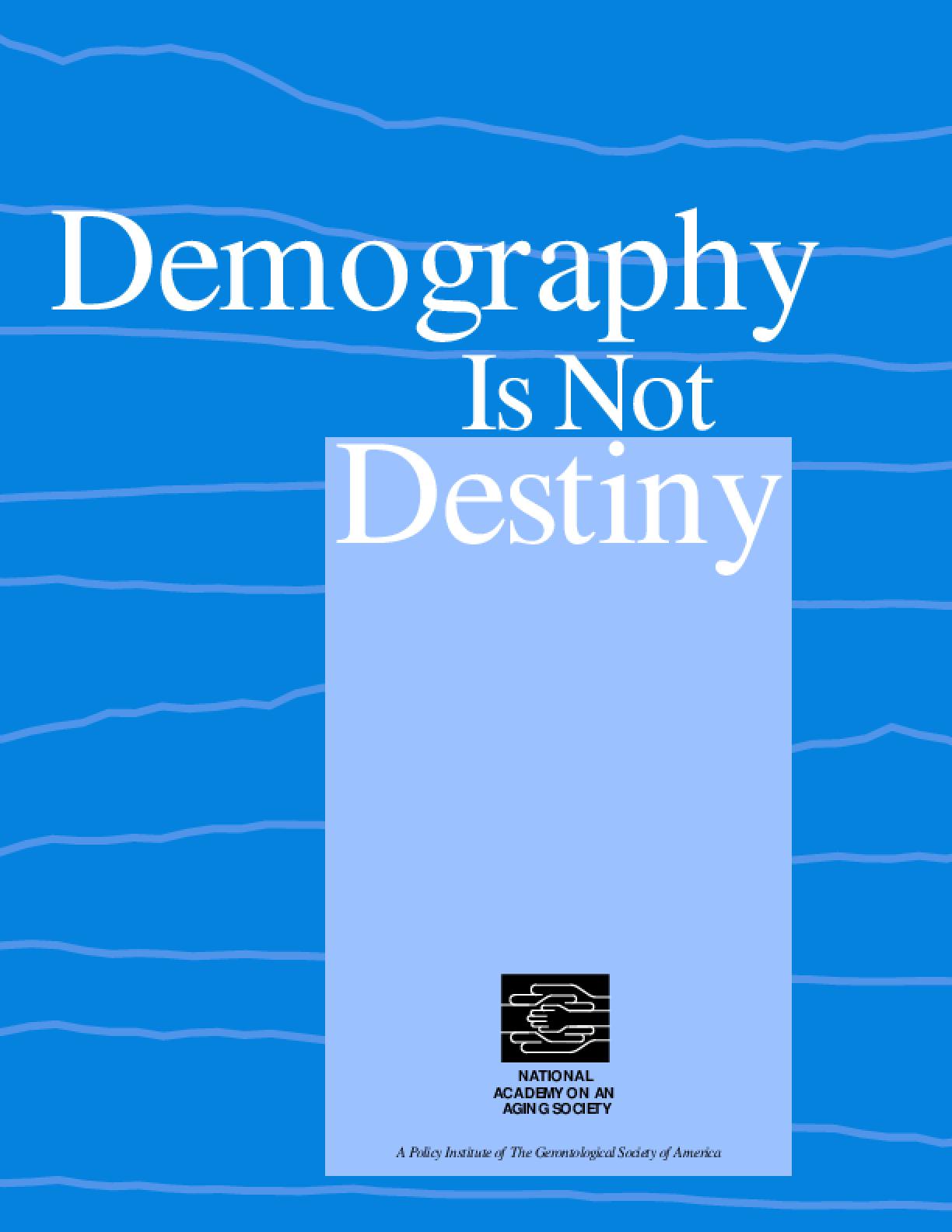 Demography Is Not Destiny
