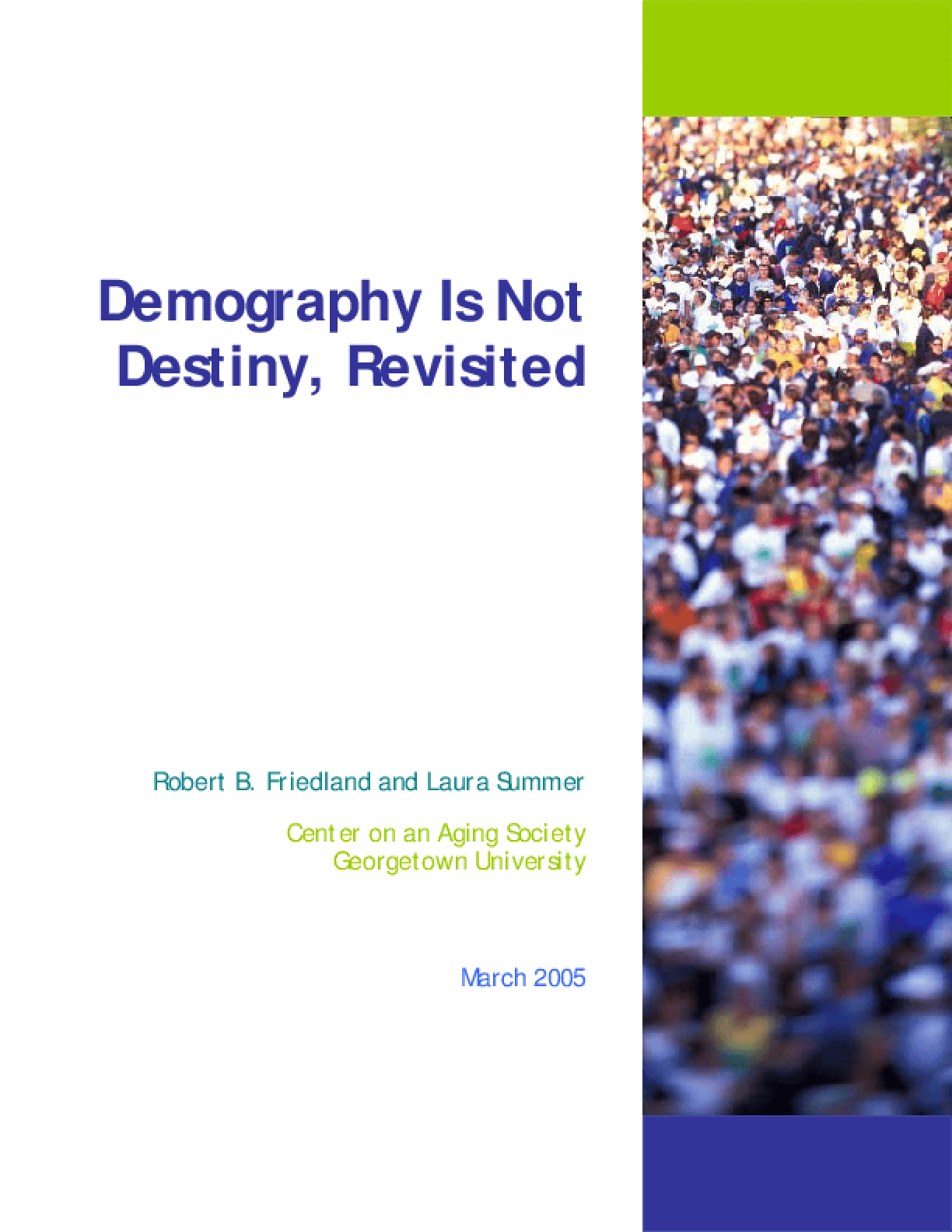 Demography Is Not Destiny, Revisited