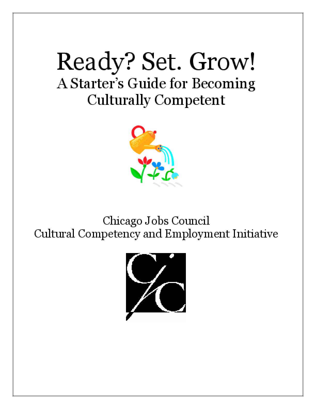 Ready? Set. Grow! A Starter's Guide for Becoming Culturally Competent