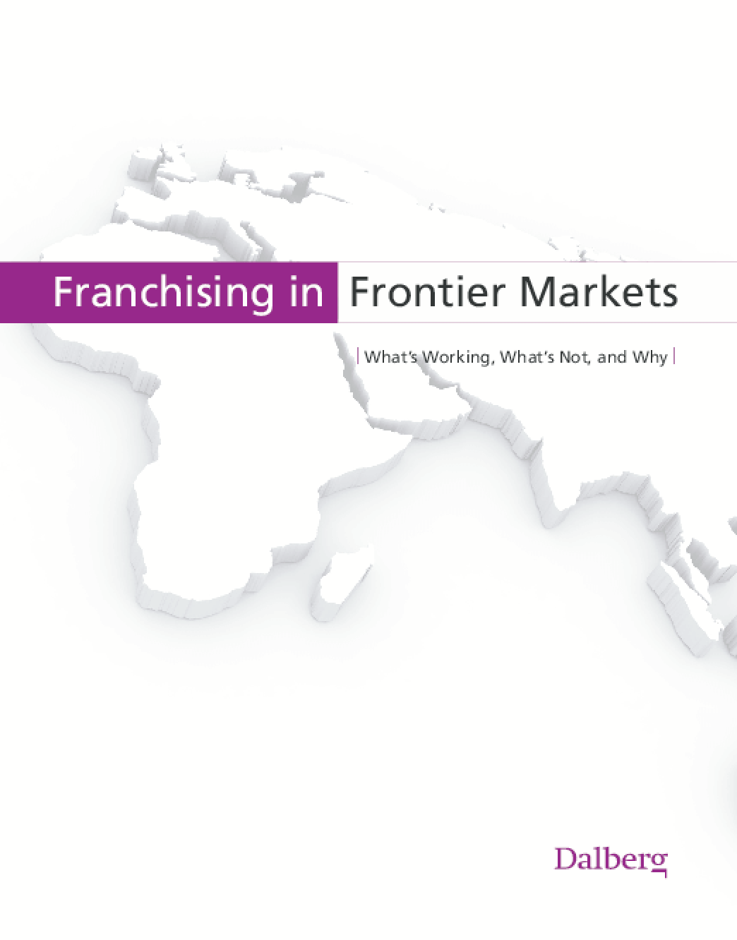 Franchising in Frontier Markets: What's Working, What's Not, and Why